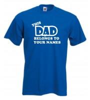 Dad Belongs Personalised Funny T-Shirt